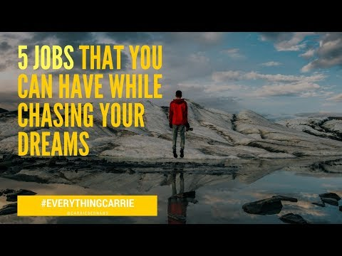 5 JOBS THAT YOU CAN HAVE TO MAKE $ MONEY $  WHILE CHASING YOUR DREAMS (+BONUS)