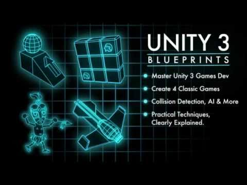 Unity 3 Blueprints: A Practical Guide to Indie Games Development