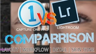 Capture One Pro 10 Vs. Lightroom; So You Are Thinking About Switching?