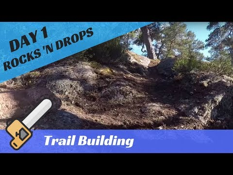 MTB Enduro Trail Building - Rocks & Drops (part 1)