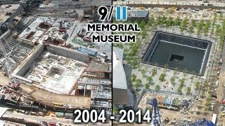 Official 911 Memorial Museum Tribute In Time Lapse 2004 2014