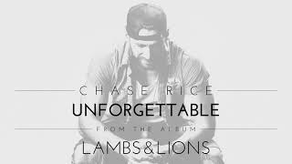 Chase Rice - Unforgettable (Official Audio)