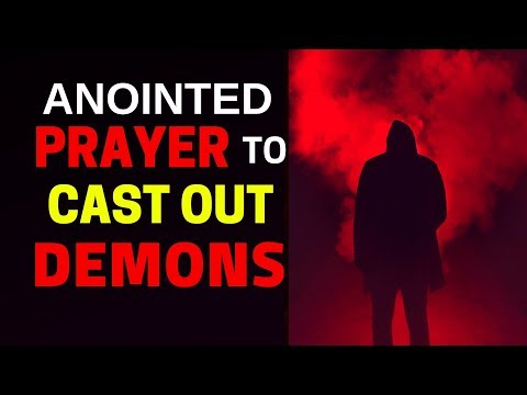 Prayer to Cast Out Evil Spirits - Prayer to Cast Out Demons