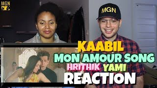 Mon Amour Song - Kaabil | Hrithik Roshan | Yami Gautam | REACTION