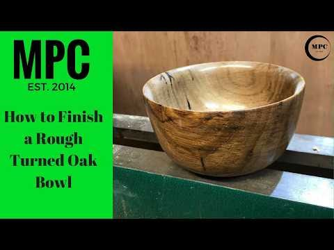 How to Finish a Rough Turned Oak Bowl