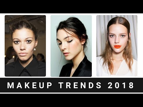 Makeup Trends 2018 | Natural | Simple | Healthy