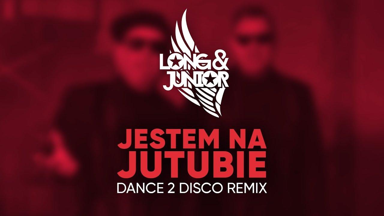 Long & Junior - Jestem na Jutubie (Dance 2 Disco Remix)