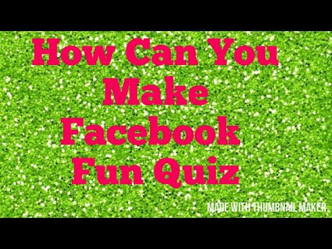 HOW CAN U MAKE FB FUN QUIZ ?? Without any application.
