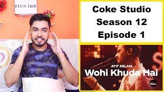 Indian Reaction on Wohi Khuda Hai | Atif Aslam | Coke Studio Season 12