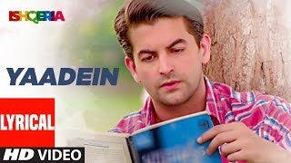 Yaadein Lyrical Video Song  | Ishqeria | Richa Chadha | Neil Nitin Mukesh |  Papon, Kalpana Patowry