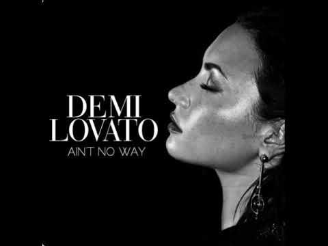 Demi Lovato Ain't No Way (Spotify Singles)