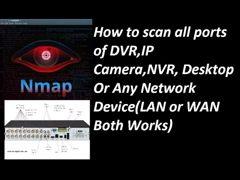 How to scan all ports of DVR,IP Camera,NVR, Desktop Or Any Network Device(LAN or WAN Both Works)