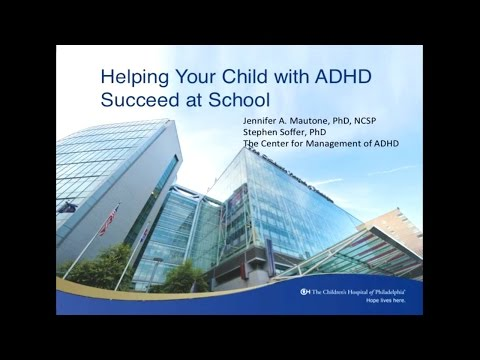 Helping Your Child With ADHD Succeed at School: Jennifer Mautone, PhD and Stephen Soffer, PhD