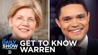 Getting to Know Elizabeth Warren | The Daily Show