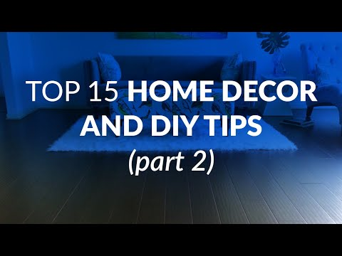 Top 15 Home Decor and DIY Tips (Part Two)