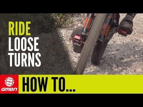 How To Ride Loose Turns | Mountain Bike Skills