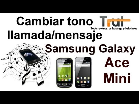 [Tutorial] Cambiar tono de llamada/mensaje en Samsung Galaxy Ace/Mini