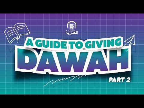 Part 2 || A Guide to Give Da'wah || Ustadh AbdulRahman Hassan
