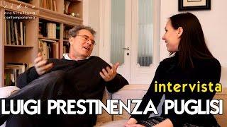Architettura Contemporanea in Italia - INTERVISTA A LUIGI PRESTINENZA PUGLISI