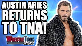 Austin Aries RETURNS To TNA Impact Wrestling!   WrestleTalk News Jan. 2018