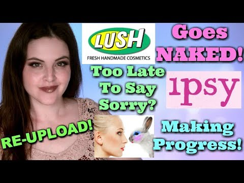 REUPLOAD - What's Up in Makeup NEWS! Lush Gets NAKED! Ipsy Apologizes! Progress For Cruelty Free!