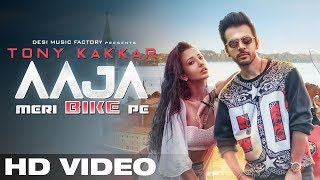 AAJA MERI BIKE PE - Tony Kakkar | Official Video | Gaana Originals
