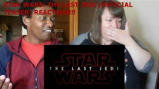 STAR WARS: THE LAST JEDI (OFFICIAL TEASER) - REACTION!!!!!