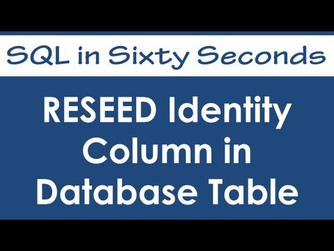 RESEED Identity Column in Database Table - SQL in Sixty Seconds #051