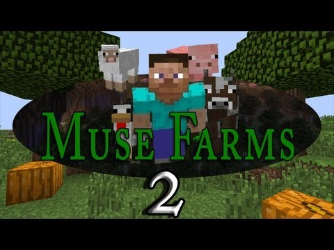 Muse Farms! (Ep 2)