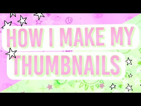 How I make my Thumbnails [UPDATED]