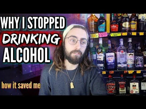 Why I Stopped Drinking Alcohol... (How it Ruined/Saved My Life)