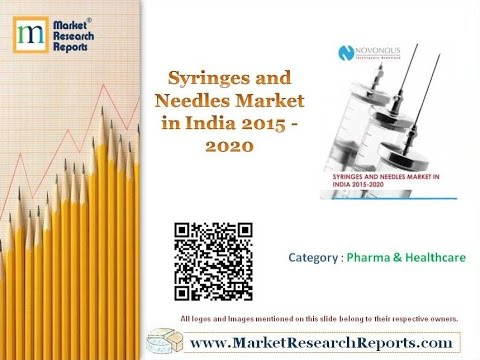 Syringes and Needles Market in India 2015 - 2020