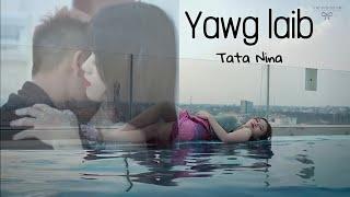 Yawg laib - TaTa & NiNa-nkauj tshiab 2020
