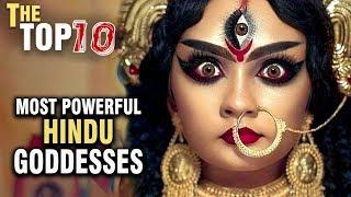 10 Most Powerful Hindu GODDESSES