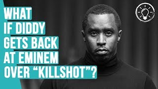"""What If Diddy Claps Back At Eminem Over the """"Killshot"""" Diss?"""