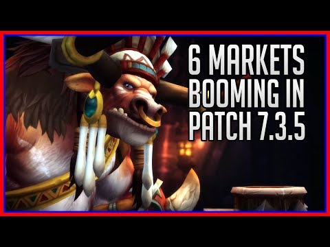 6 Booming Markets to Make Gold | WoW Patch 7.3.5
