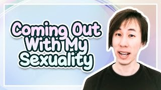 Coming Out With My Sexuality
