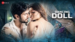 Dancing Doll - Official Music Video | Jyotica Tangri | CA Rudra | Aditya Seal | Akanksha Puri