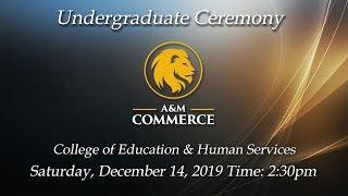 Texas A&M University - Commerce Undergraduate Fall Commencement 2019