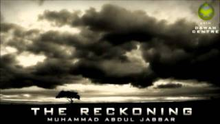 Reckoning on Day of Judgment  PART 1 of 3 by Muhammad Abdul Jabbar