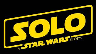 Trailer Music Solo: A Star Wars Story (Theme Song 2018) - Soundtrack Solo: A Star Wars Story