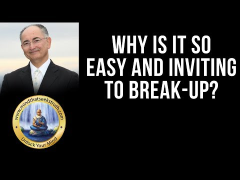 Why Is It So Easy And Inviting To Break-Up?  Q & A Live Talk # 166