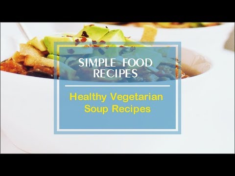 Healthy Vegetarian Soup Recipes