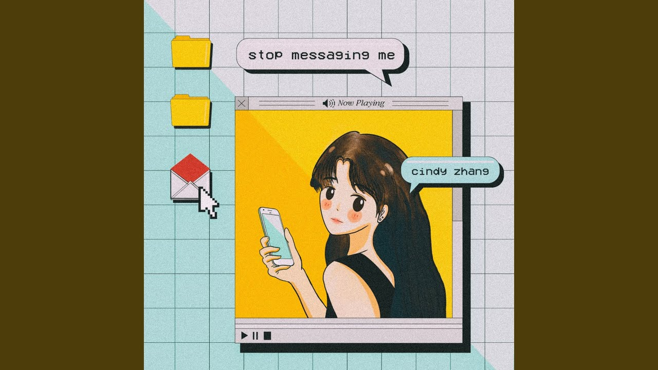 Download Stop Messaging Me - Cindy Zhang MP3 Gratis