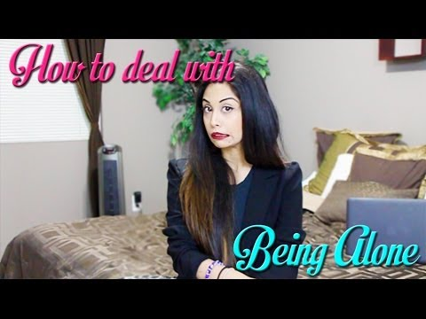 How To Deal With Being Alone ツ