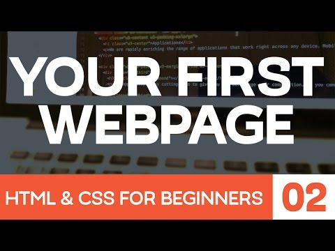 HTML and CSS for Beginners Part 2: Building your first web page!