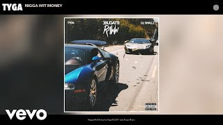 Tyga - Nigga Wit Money (Audio)