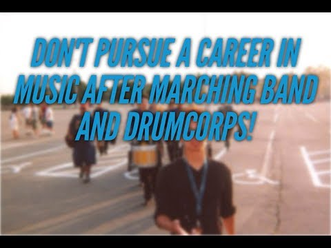 Don't Pursue Music After Marching Band & Drum Corps! Best Options EXPLAINED (+Drum Lesson)
