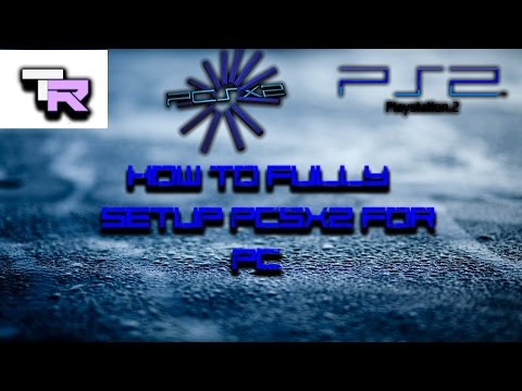 How to fully setup PCSX2 on PC