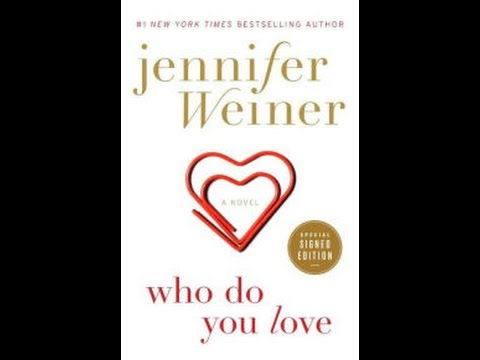 [Download] Who Do You Love - PDF eBook ePub Online by Jennifer Weiner
